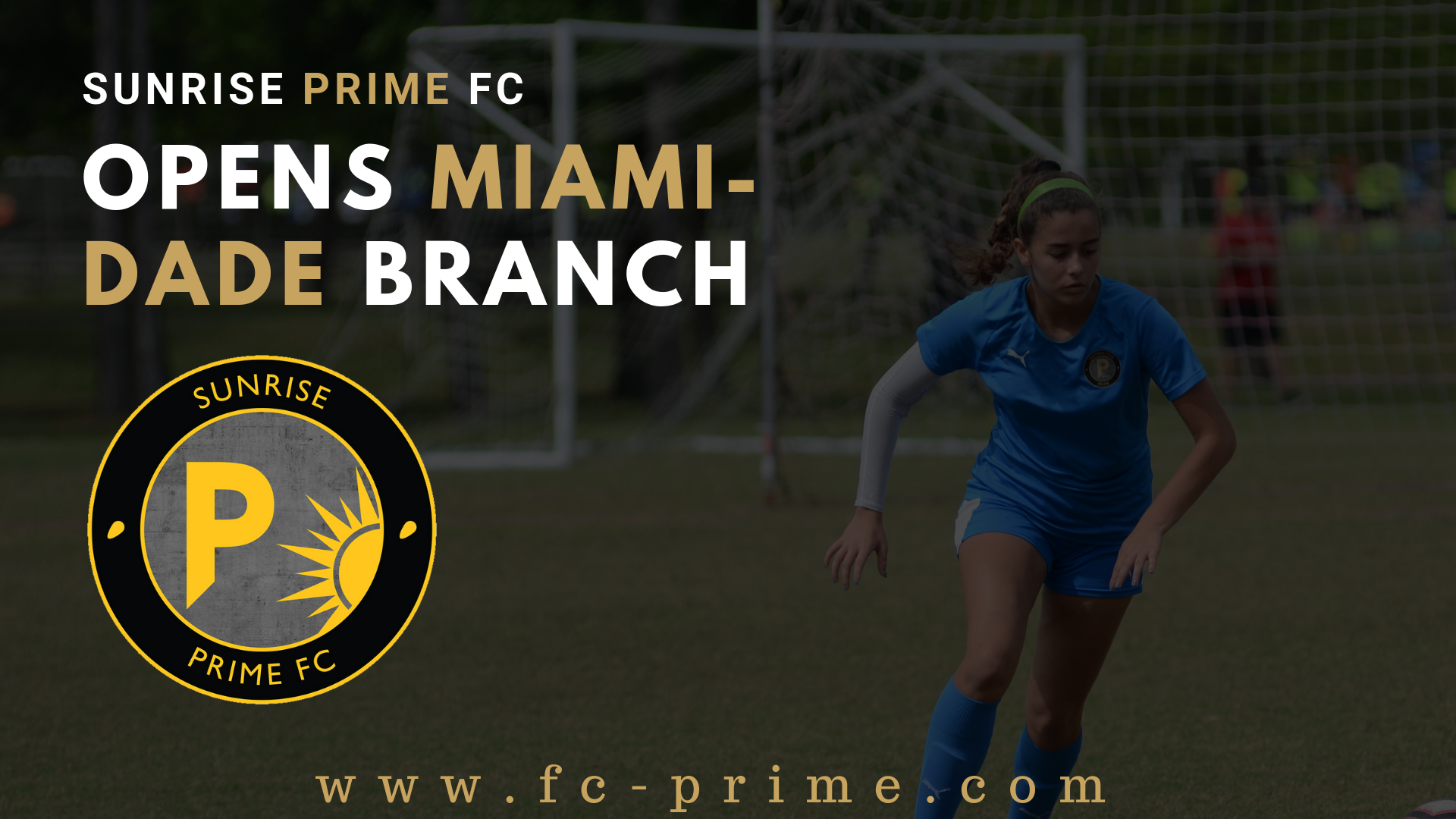 Sunrise Prime FC Announces The Opening Of Miami-Dade based branch.