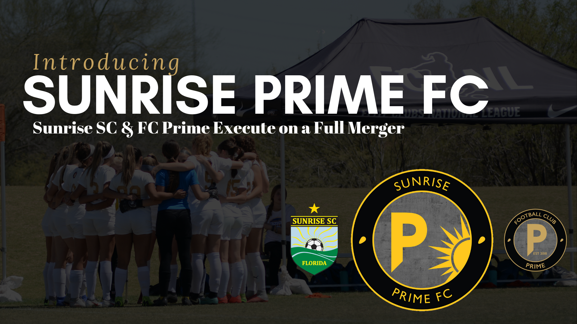 FC Prime & Sunrise Soccer Club Execute Full Club Merger