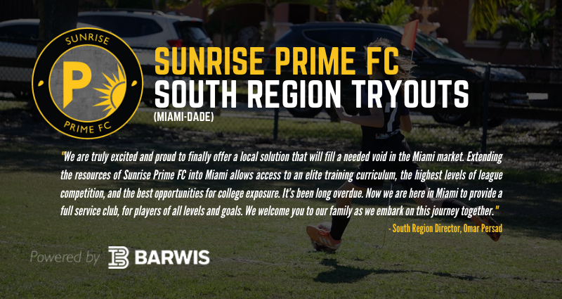 SUNRISE PRIME FC SOUTH REGION TRYOUTS (MIAMI-DADE)